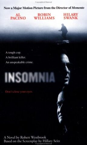 Insomnia, based on the screenplay by Hillary Seitz.
