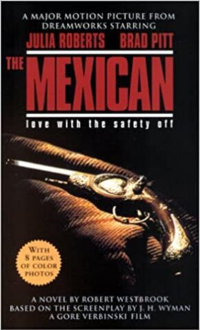 The Mexican, based on the screenplay by J.H. Wyman.
